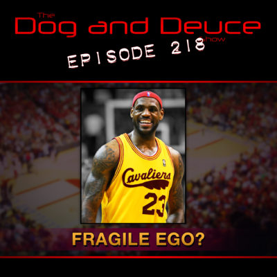 What's up with LeBron's fragile ego? – Dog and Deuce #218